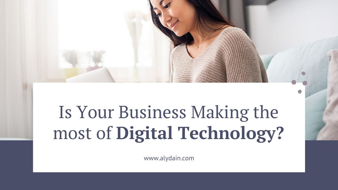 Is your business making the most of digital technology?